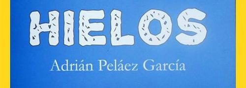 """""""Hielos"""" de Adrián Peláez García."""
