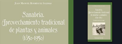 """""""Sanabria. Aprovechamiento de plantas y animales (1850-1950) Etnobiología tradicional"""" de Juan Manuel Rodriguez Iglesias"""