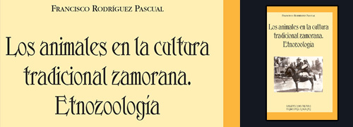 """Editorial Semuret """"Los animales en la cultura tradicional zamorana. Etnozoología"""" de Francisco Rodriguez Pascual"""