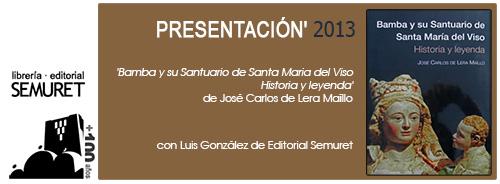 """Presentación: """"Bamba y su santuario de Santa María del Viso. Historia y leyenda"""" de José Carlos De Lera Maíllo."""