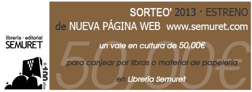 'SORTEO SEMURET · ESTRENO DE  NUEVA WEB'Vale en cultura de 50 € para canjear por libros o por material