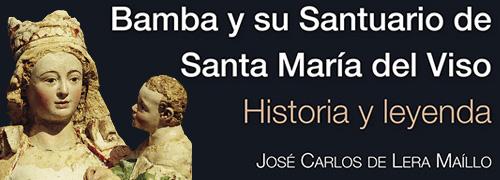 """Editorial Semuret """"Bamba y su santuario de Santa María del Viso. Historia y Leyenda"""" de José Carlos De Lera Maíllo"""