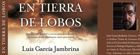 """""""En tierra de lobos"""" de Luis García Jambrina"""