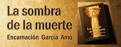 """""""La sombra de la muerte"""" de Encarnación García Amo"""