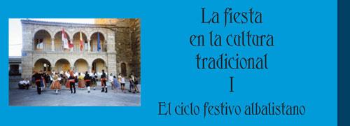 """""""La fiesta en la cultura tradicional I. El ciclo festivo albalistano"""" de Francisco Rodríguez Pascual"""