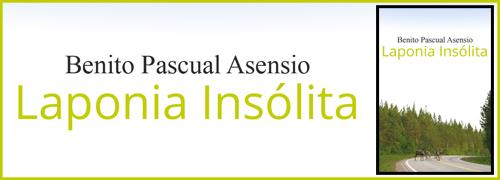 """""""Laponia insólita"""" de Benito Pascual Asensio"""
