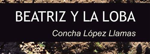"""""""Beatriz y la loba"""" de Concha López Llamas"""