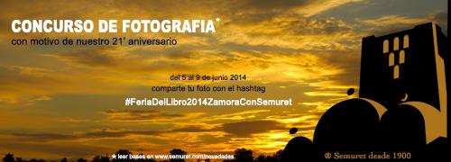 "Concurso Fotográfico ""FeriaDelLibro2014ZamoraConSemuret"""