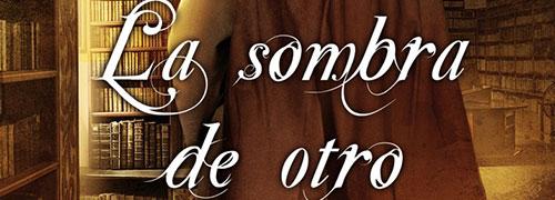 """""""La Sombra de Otro"""" de Luis García Jambrina"""