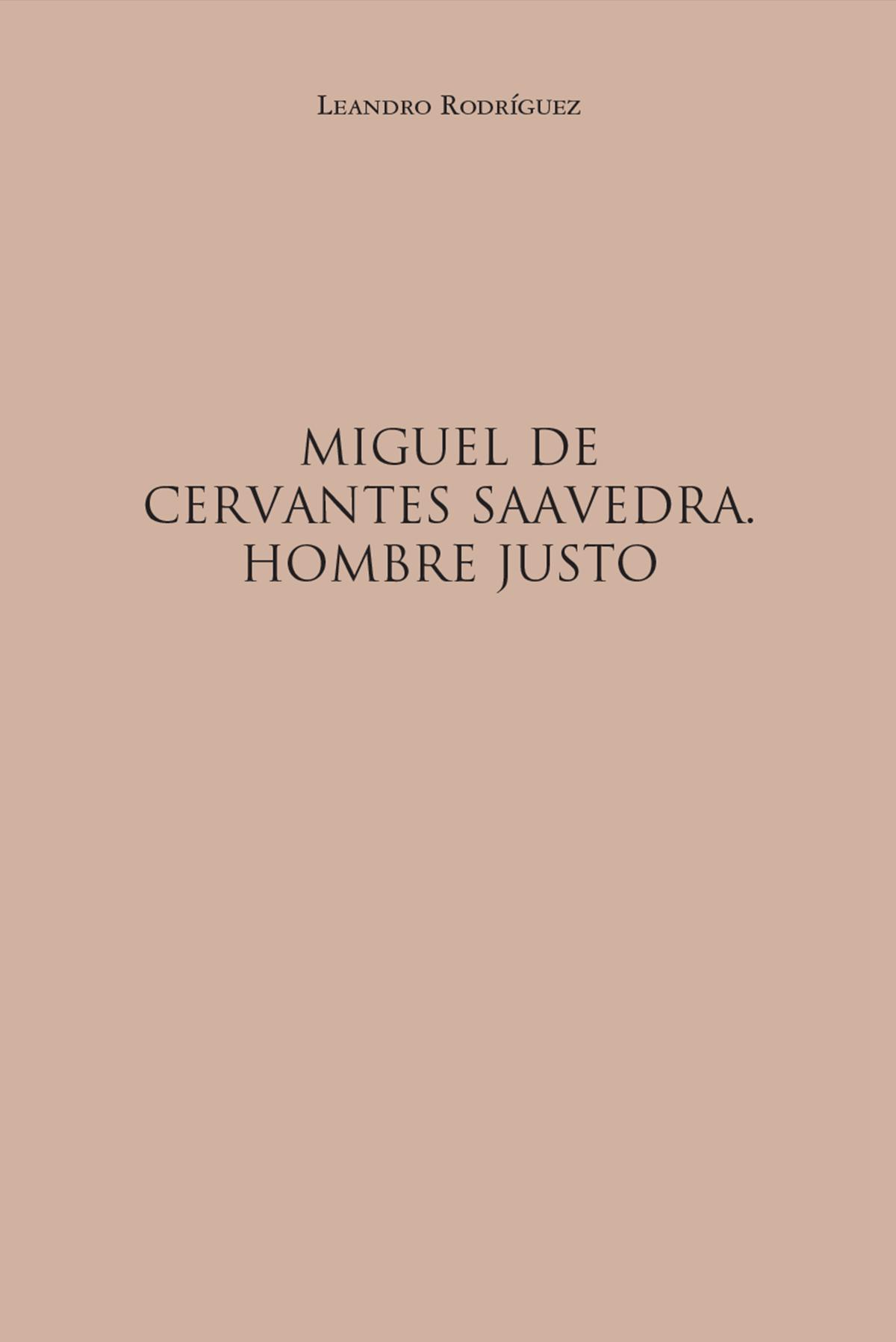 Librería Semuret Miguel de Cervantes Saavedra Hombre justo Leandro Rodriguez