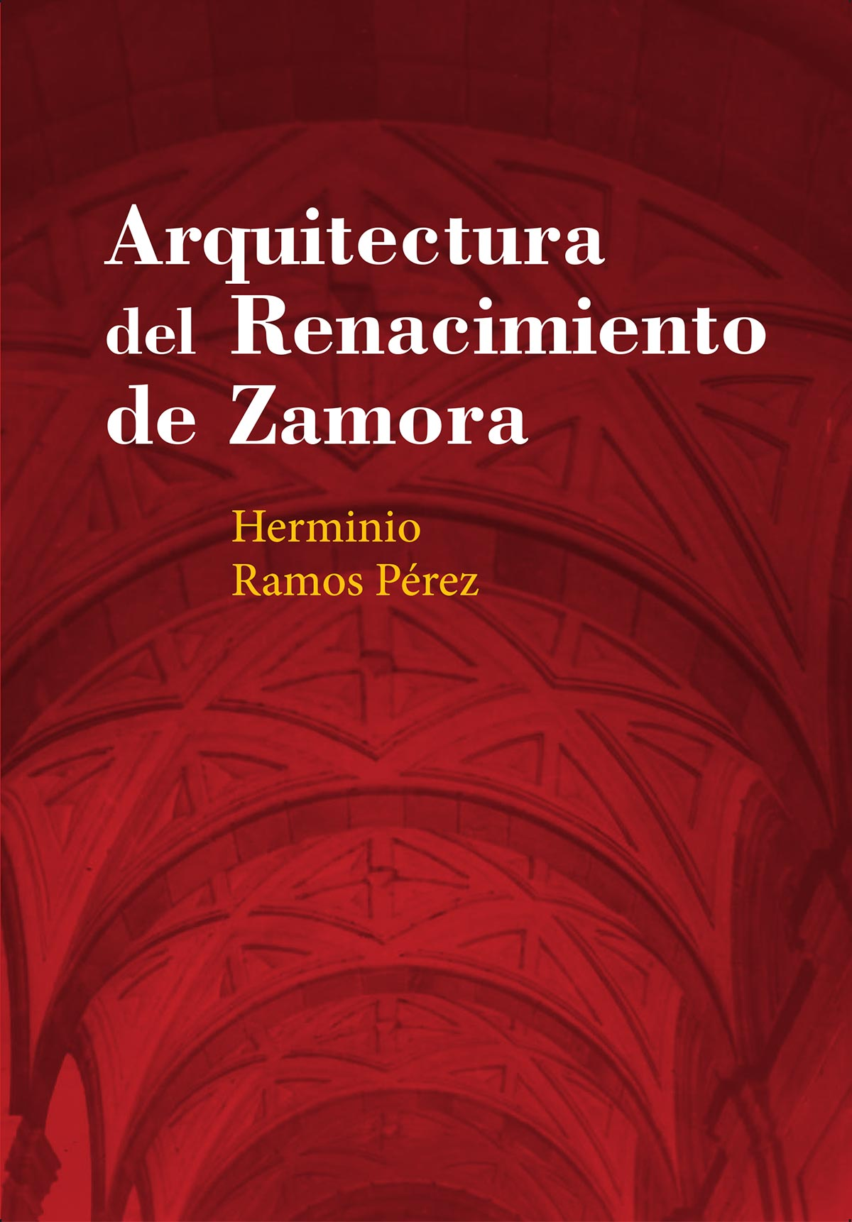 arquitectura renacimiento Zamora Herminio Ramos Perez Editorial Semuret