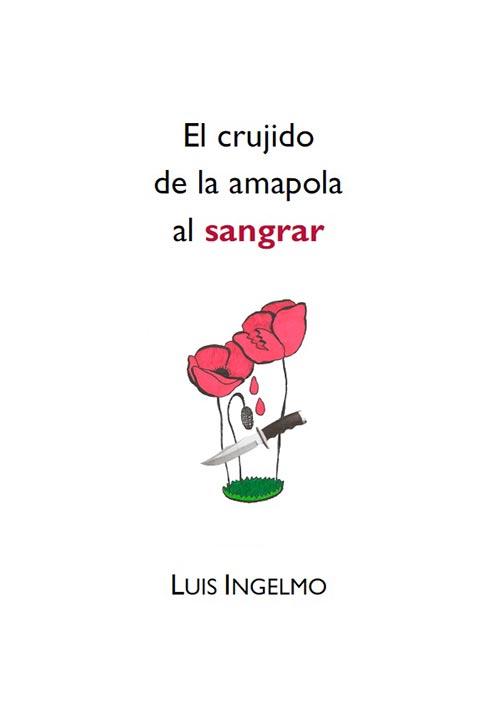 crujido amapola sangrar Luis Ingelmo Librería Semuret