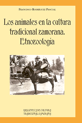 editorial-semuret-bctz-animales-cultura-tradicional-zamorana-etnozoologia-francisco-rodriguez-pascual