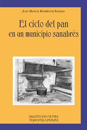 editorial-semuret-bctz-ciclo-del-pan-municipio-sanabres-juan-manuel-rodriguez-iglesias