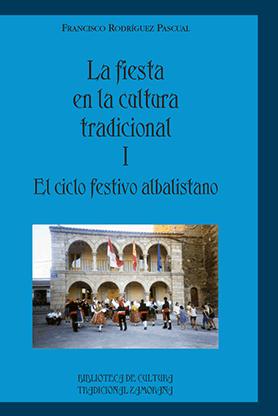 editorial-semuret-bctz-fiesta-en-la-cultura-tradicional-1-ciclo-festivo-lbalistano-francisco-rodriguez-pascual