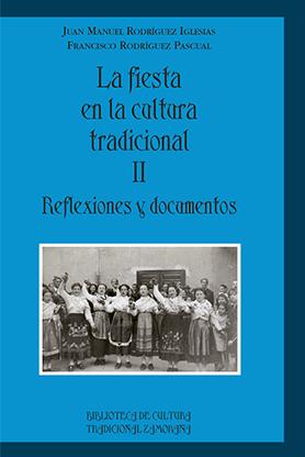 editorial-semuret-bctz-fiesta-en-la-cultura-tradicional-2-reflexiones-documentos-francisco-rodriguez-pascual