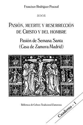 editorial-semuret-bctz-pasion-muerte-resureccion-cristo-hombre-semana-santa-zamora-madrid-francisco-rodriguez-pascual