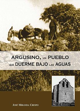 editorial-semuret-historia-argusino-pueblo-duerme-bajo-aguas-jose-miranda-crespo