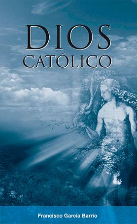 editorial-semuret-historia-dios-catolico-francisco-garcia-barrios