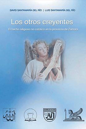 editorial-semuret-historia-otros-creyentes-hecho-religioso-no-catolico-zamora-luis-david-santamaria-del-rio