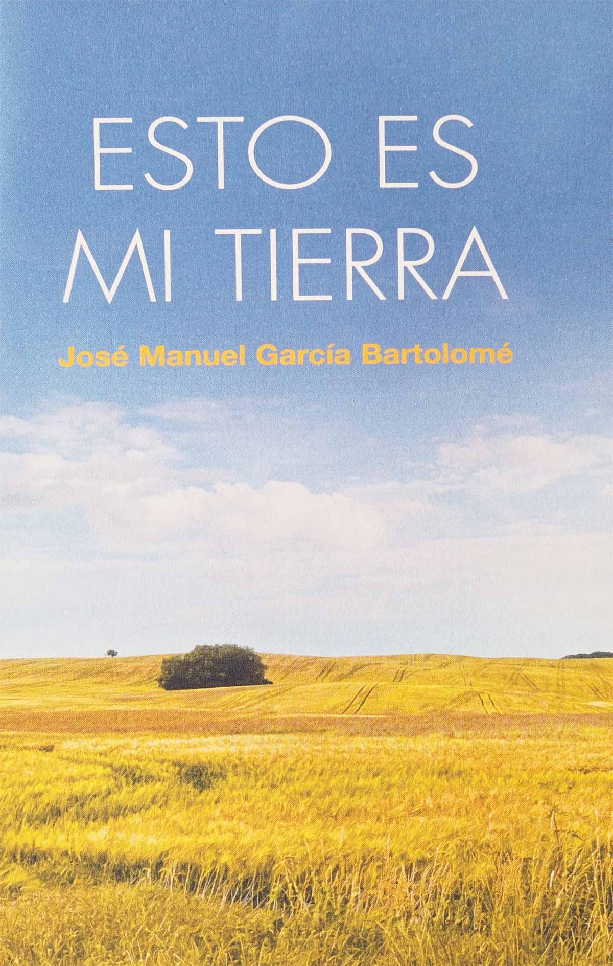 Esto es mi tierra José Manuel García Bartolomé Editorial Semuret