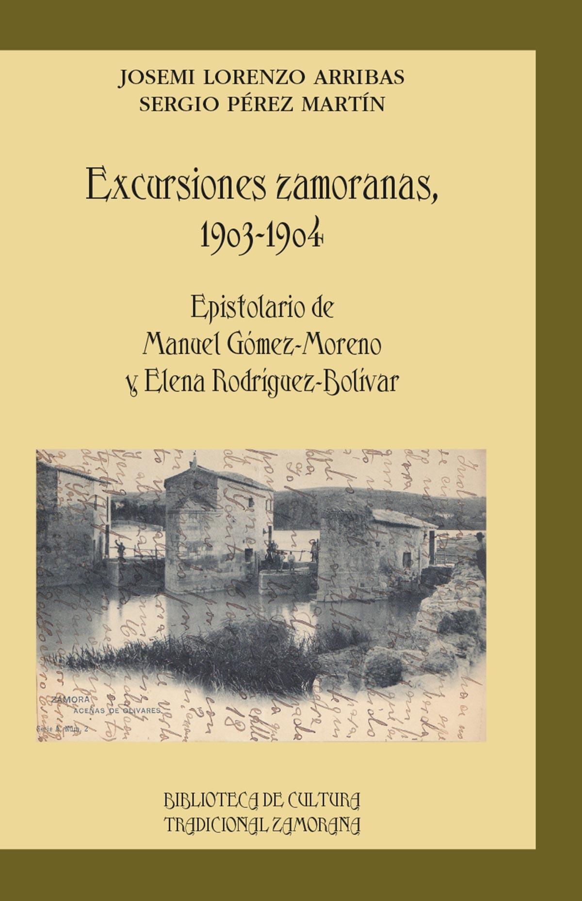 Excursiones Zamoranas 1903-1904 Josemi Lorenzo Arribas & Sergio Pérez Martín
