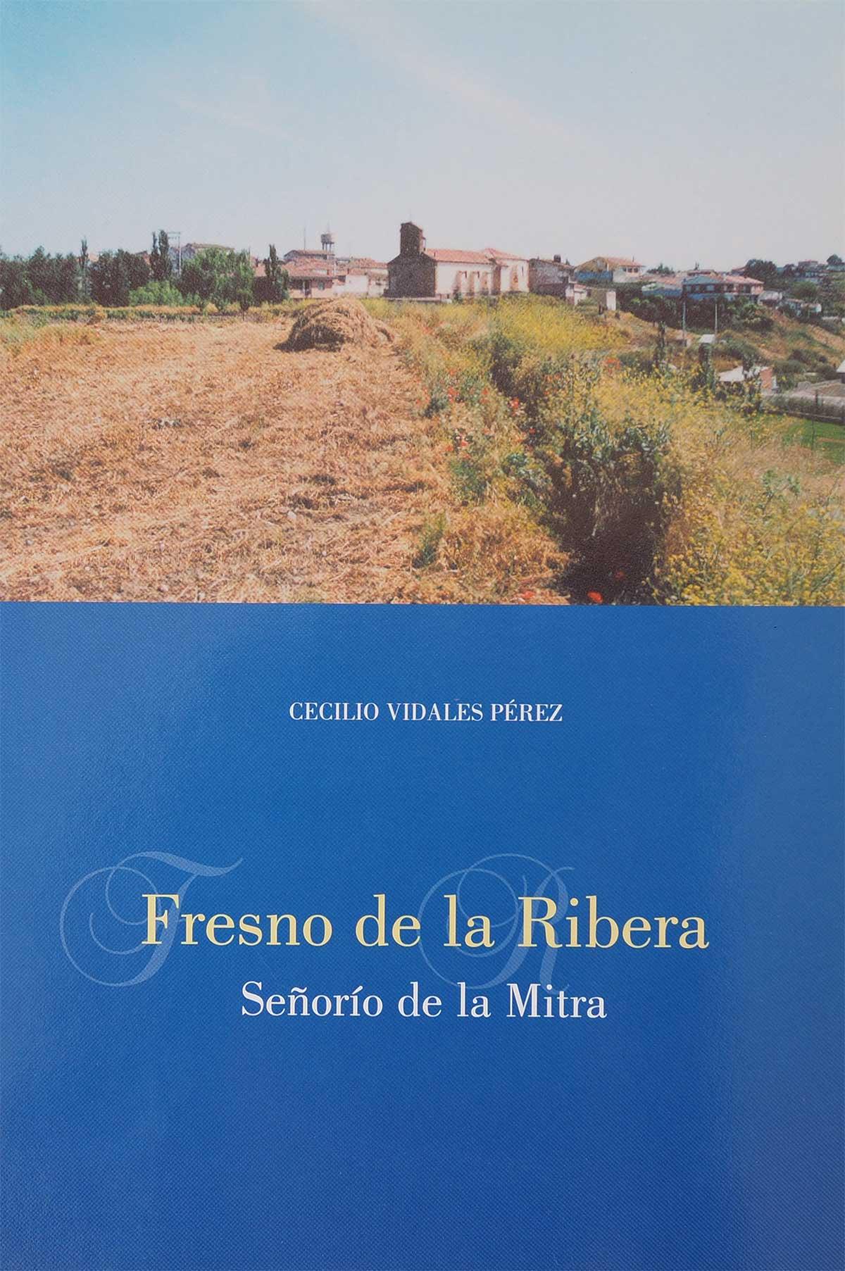 fresno-ribera-senorio-mitra-cecilio-vidales-perez-editorial-semuret