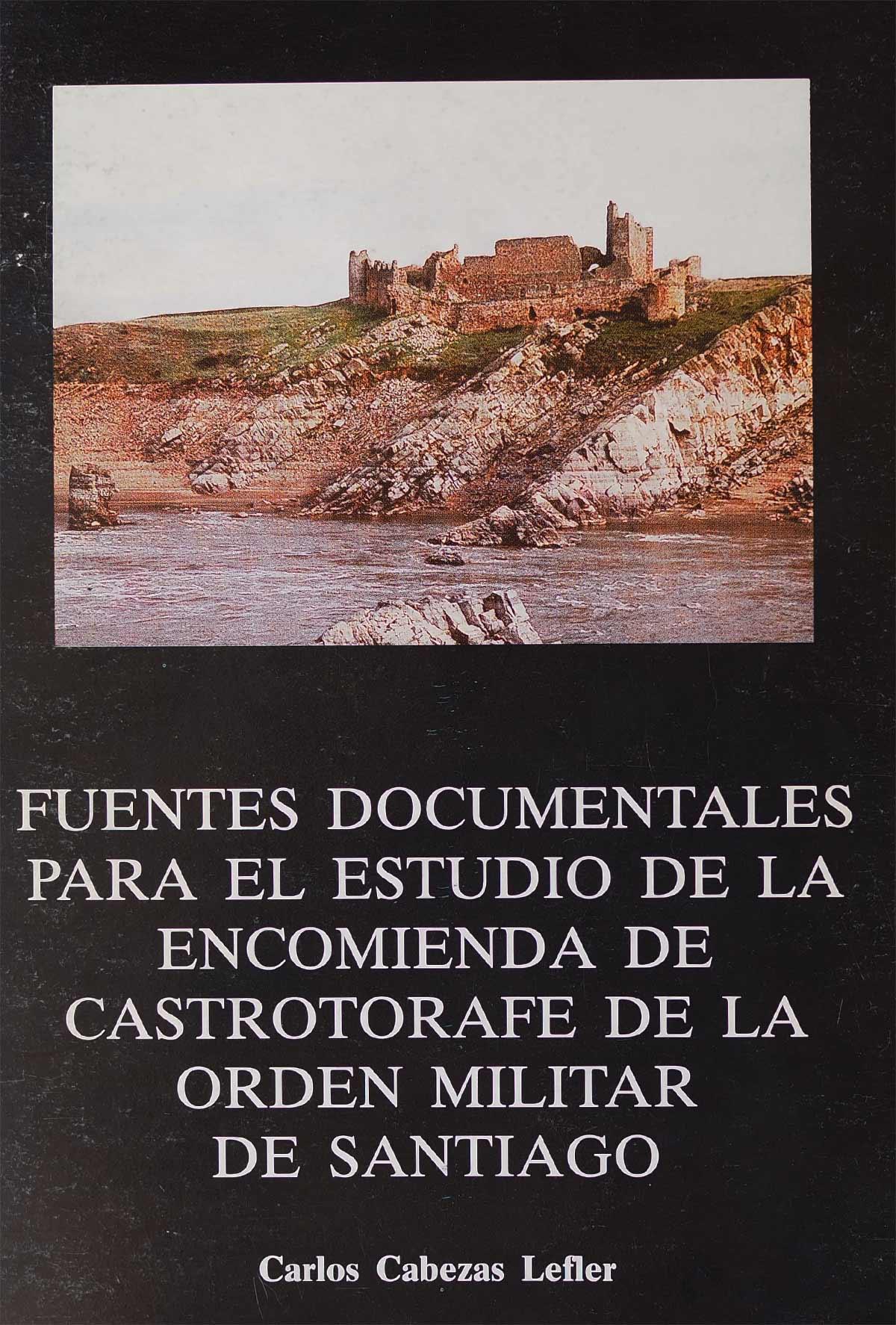 fuentes-documentales-estudio-encomienda-castrotorafe-orden-militar-santiago-editorial-semuret
