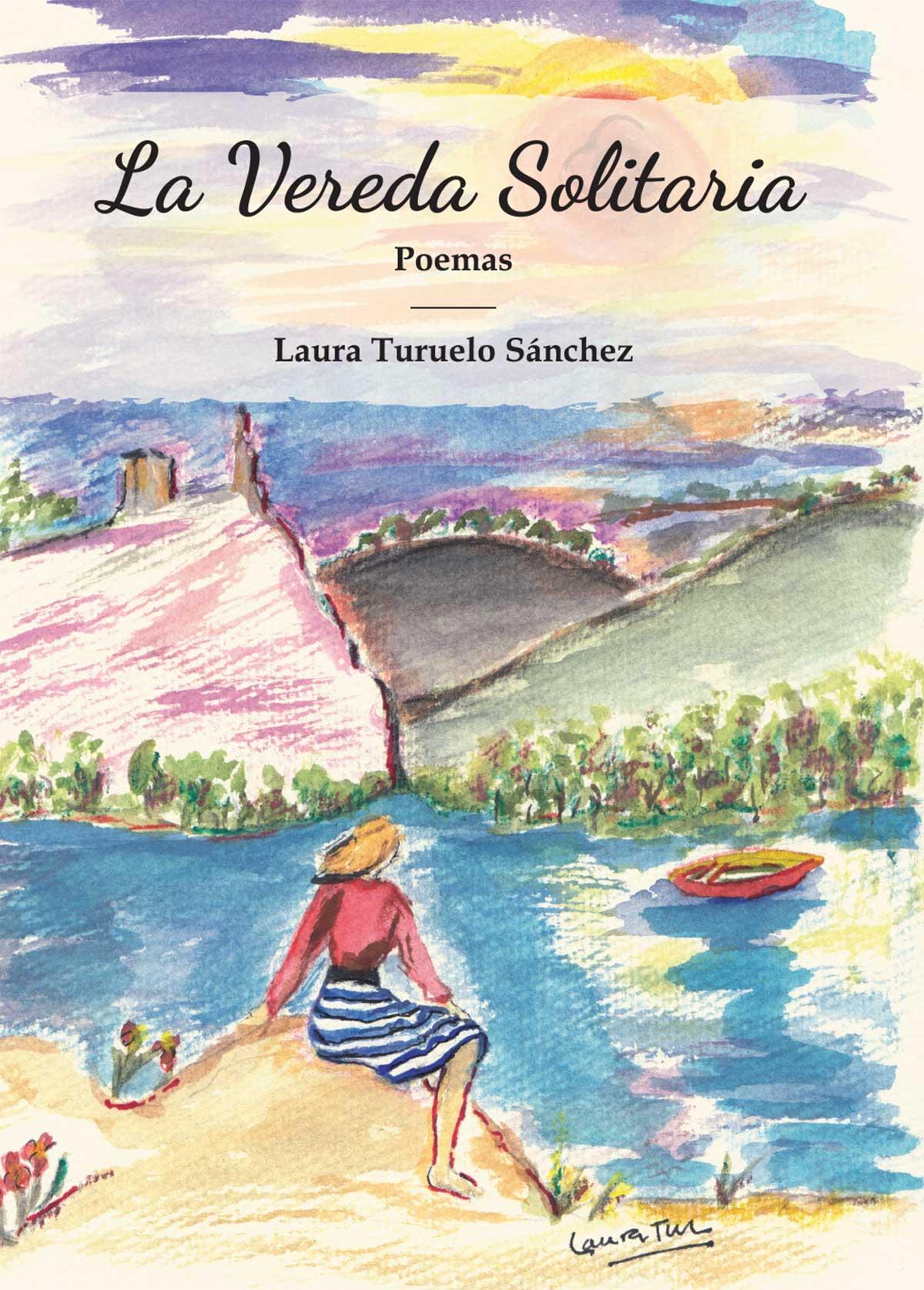 La Vereda Solitaria, poemas Laura Turuelo Sanchez Editorial Semuret