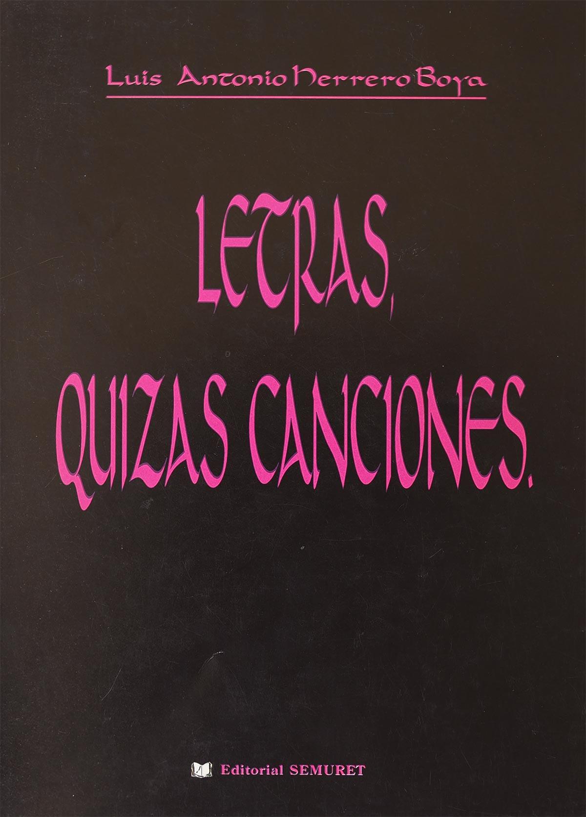 letras-quizas-canciones-luis-antonio-herrero-boya-editorial-semuret
