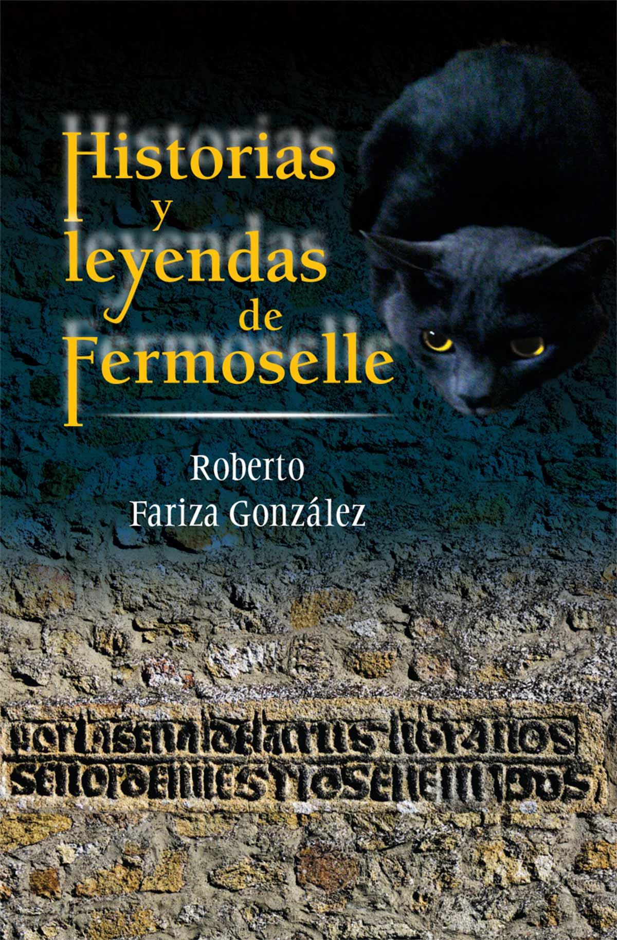 Historias y Leyendas de Fermoselle Roberto Fariza González Editorial Semuret