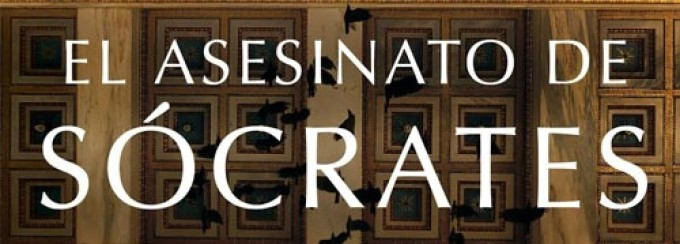El asesinato de Sócrates. Marcos Chicot. Finalista Premio Planeta 2016