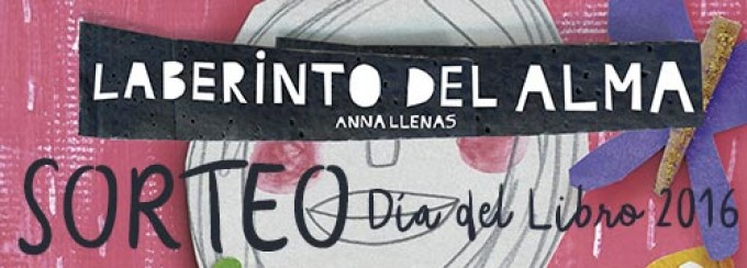 'SORTEO SEMURET · DÍA DEL LIBRO 2016': Laberinto del Alma deAnaLlenas