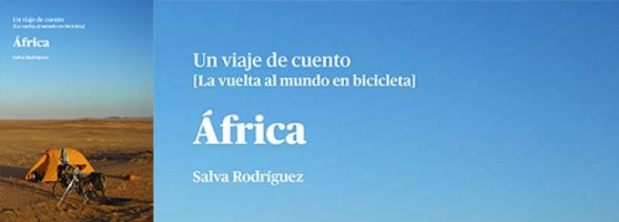 """""""Un Viaje de Cuento, África"""" de Salva Rodríguez"""