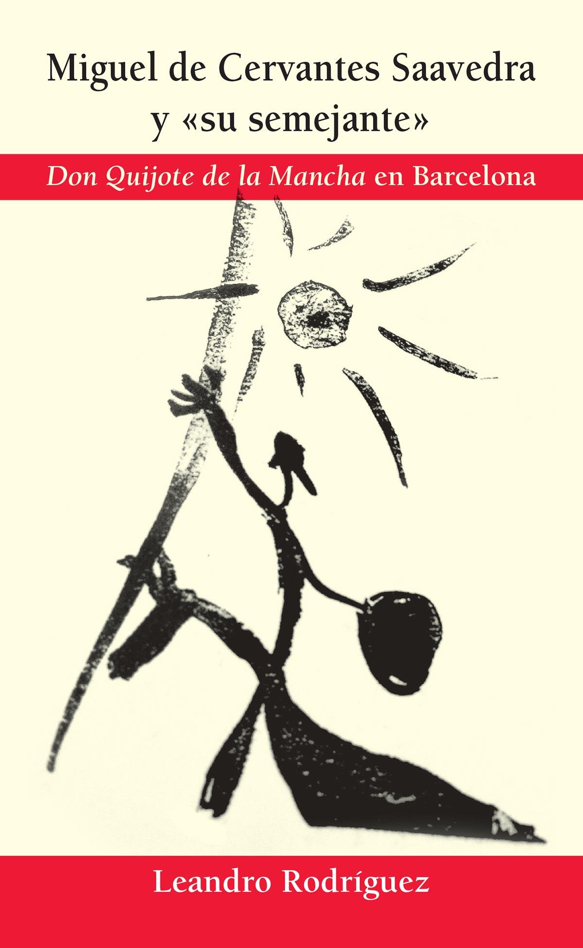 Miguel de cervantes saavedra semejante Don Quijote Mancha Barcelona Leandro Rodriguez Editorial Semuret