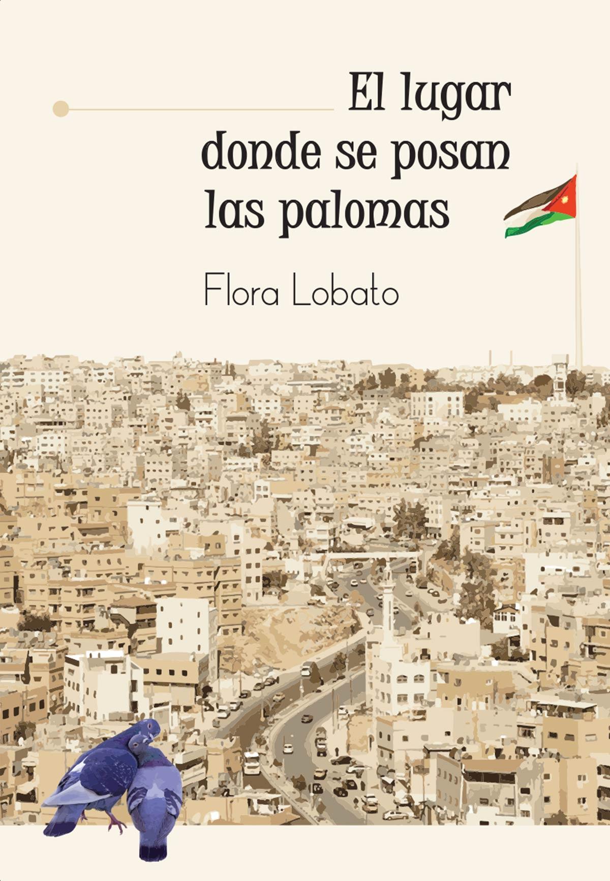 novela lugar donde posan palomas Flora Lobato editorial semuret