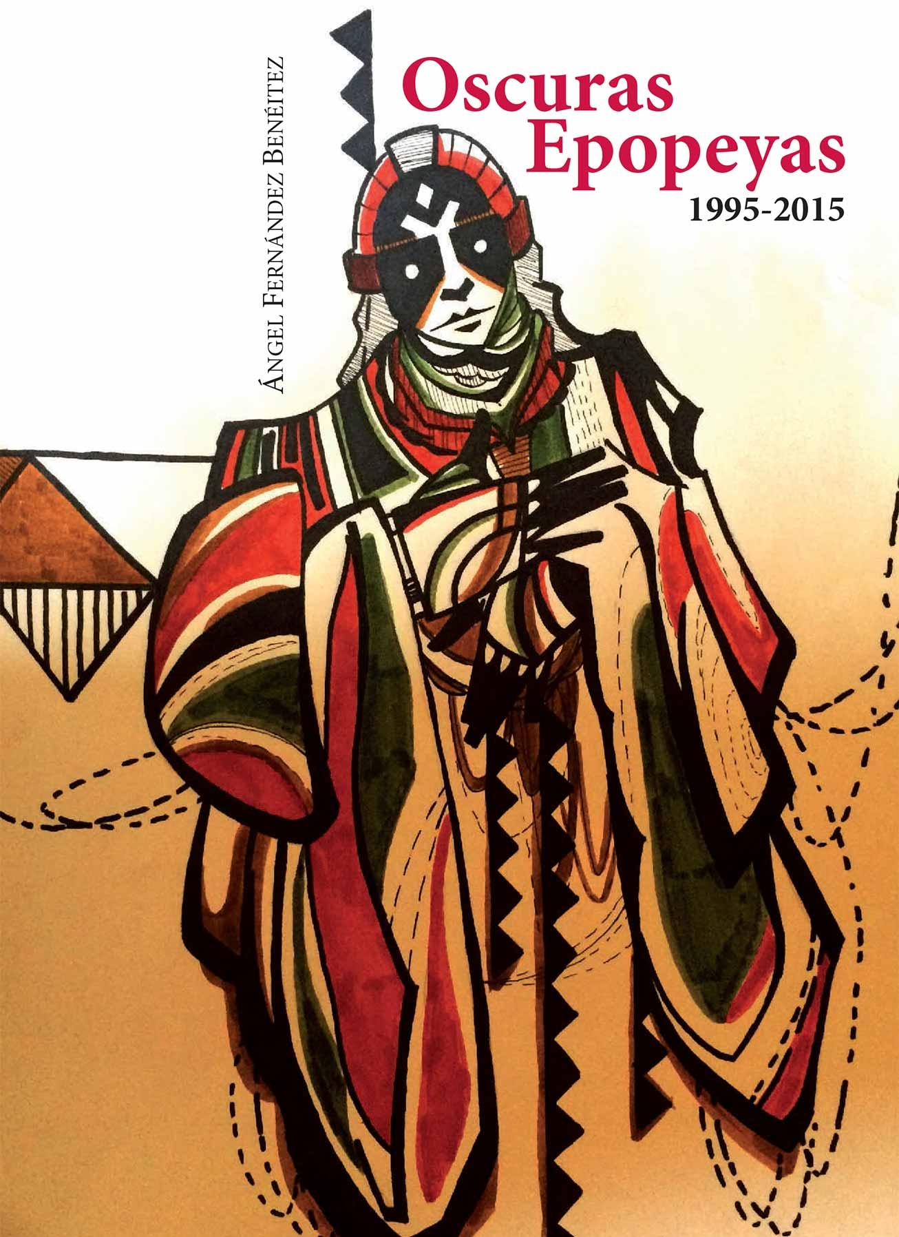 Oscuras Epopeyas 1995-2015 Ángel Fernández Benéitez librería editorial Semuret