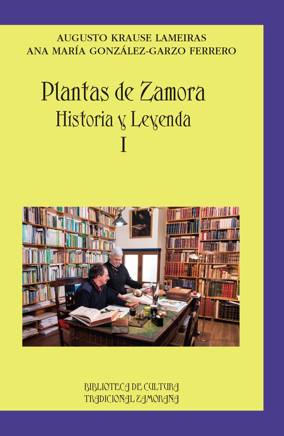 Plantas de Zamora Historia y leyenda I Editorial Semuret Augusto Krause Lameiras & Ana María González Garzo Ferrero