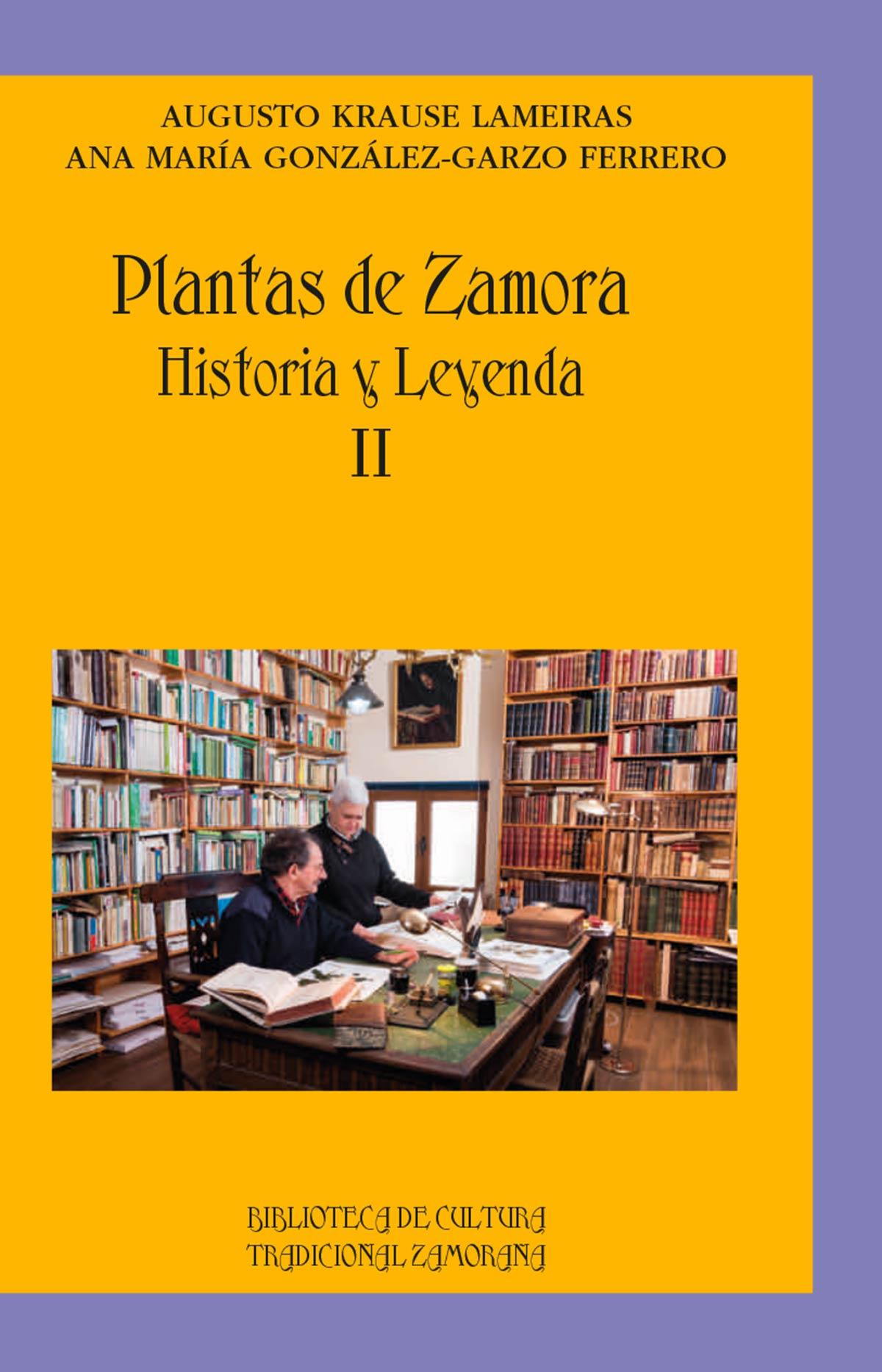 Plantas de Zamora Historia y leyenda II Editorial Semuret Augusto Krause Lameiras & Ana María González Garzo Ferrero