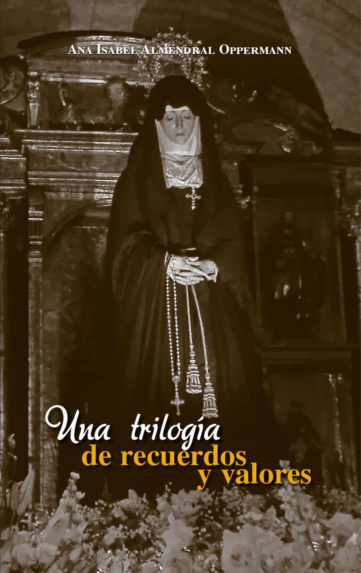 trilogía recuerdos valores Ana Isabel Almendral Oppermann Editorial Semuret