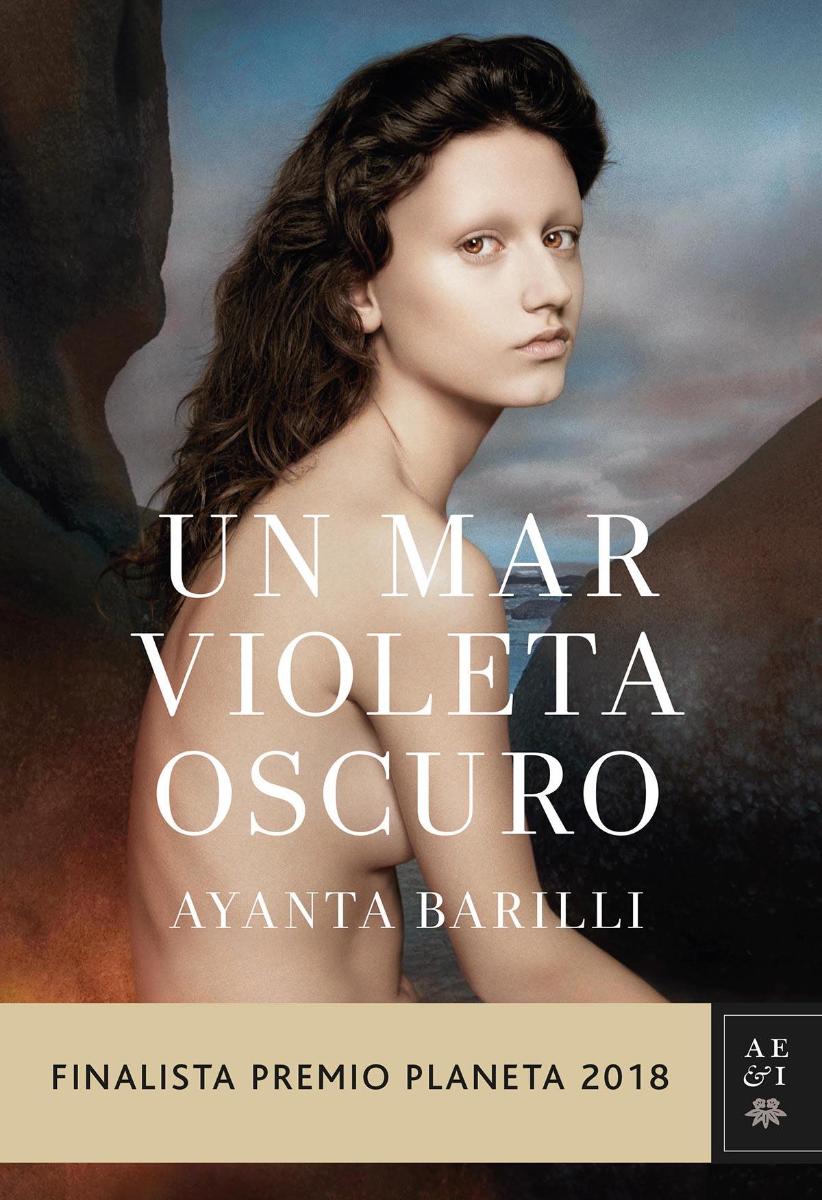 'Un mar violeta oscuro' de Ayanta Barilli Finalista Premio Planeta 2018 Librería Semuret